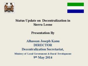Status Update on Decentralization in Sierra Leone Presentation