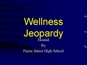 Wellness Jeopardy Hosted By Payne Junior High School