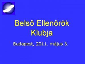 Bels Ellenrk Klubja Budapest 2011 mjus 3 u
