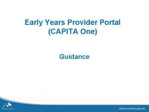 Early Years Provider Portal CAPITA One Guidance SECTION