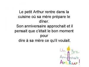 Le petit Arthur rentre dans la cuisine o