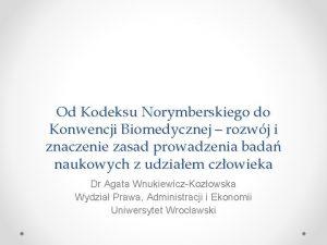 Od Kodeksu Norymberskiego do Konwencji Biomedycznej rozwj i