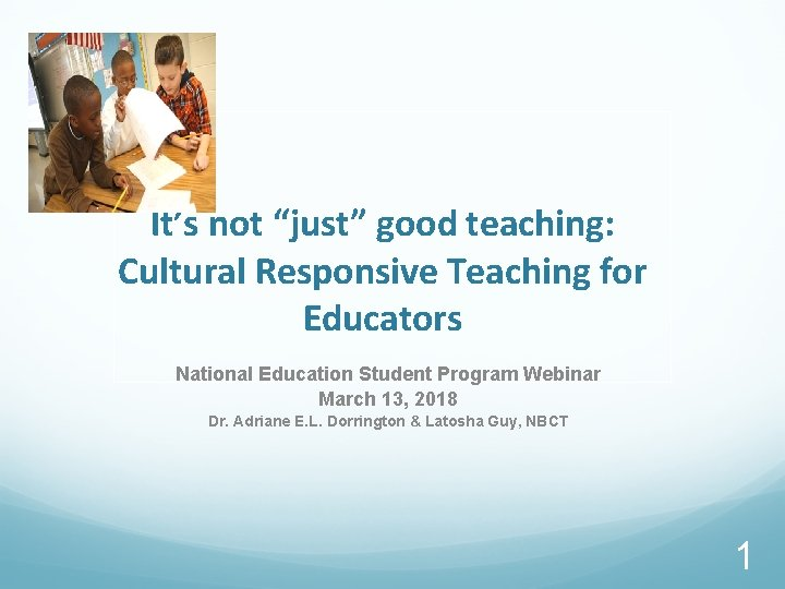 Its not just good teaching Cultural Responsive Teaching