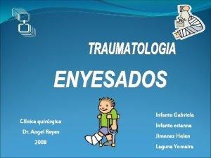 Clnica quirrgica Dr Angel Reyes 2008 Infante Gabriela