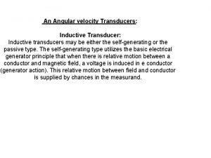 An Angular velocity Transducers Inductive Transducer Inductive transducers