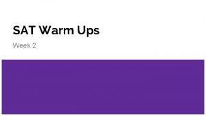 SAT Warm Ups Week 2 Monday L T