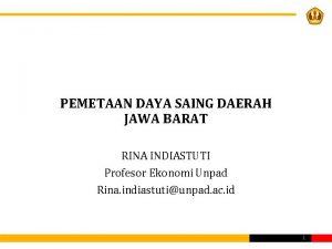 PEMETAAN DAYA SAING DAERAH JAWA BARAT RINA INDIASTUTI