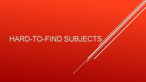 HARDTOFIND SUBJECTS SUBJECTS IN DECLARATIVE SENTENCES Here and