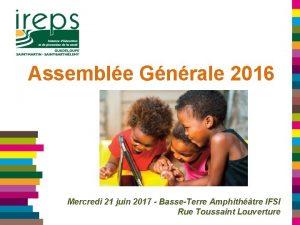 Assemble Gnrale 2016 Mercredi 21 juin 2017 BasseTerre
