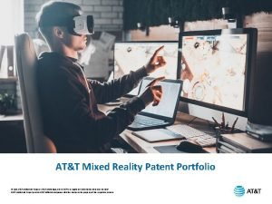 ATT Mixed Reality Patent Portfolio 2019 ATT Intellectual