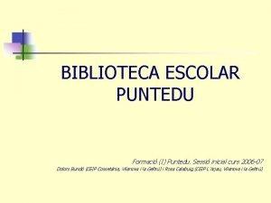 BIBLIOTECA ESCOLAR PUNTEDU Formaci I Puntedu Sessi inicial