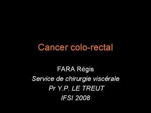 Cancer colorectal FARA Rgis Service de chirurgie viscrale