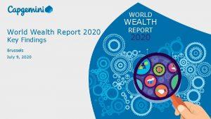 WORLD WEALTH World Wealth Report 2020 Key Findings