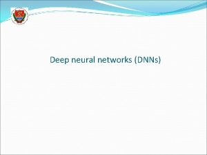 Deep neural networks DNNs Conventional and deep networks