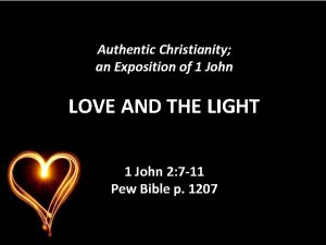 Authentic Christianity an Exposition of 1 John LOVE