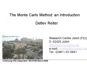 The Monte Carlo Method an Introduction Detlev Reiter