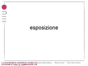 esposizione LOCALIZZAZIONE DI SORGENTI DI SEGNALE EDLungaro Massimiliano