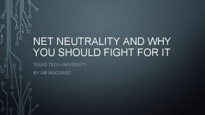 NET NEUTRALITY AND WHY YOU SHOULD FIGHT FOR