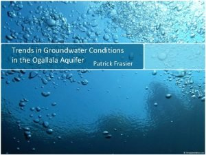 Trends in Groundwater Conditions in the Ogallala Aquifer