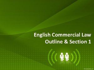 English Commercial Law Outline Section 1 Outline PART
