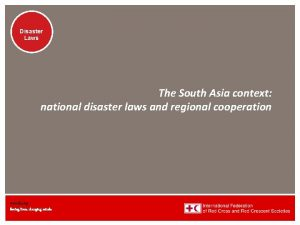Disaster Laws The South Asia context national disaster