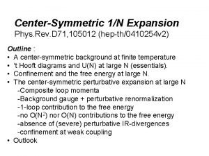 CenterSymmetric 1N Expansion Phys Rev D 71 105012