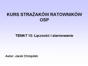 KURS STRAAKW RATOWNIKW OSP TEMAT 13 czno i