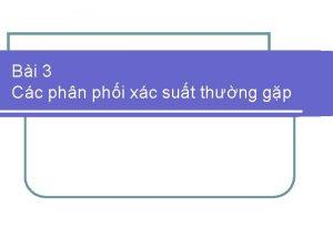 Bi 3 Cc phn phi xc sut thng