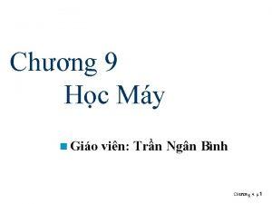 Chng 9 Hc My n Gio vin Trn