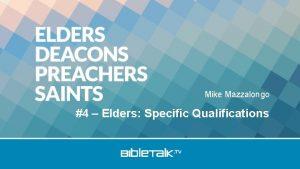 Mike Mazzalongo 4 Elders Specific Qualifications Elders General