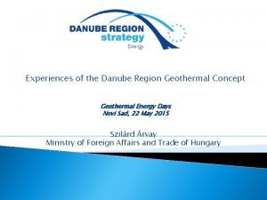 Experiences of the Danube Region Geothermal Concept Geothermal