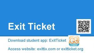 Exit Ticket Download student app Exit Ticket Access