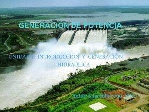 GENERACIN DE POTENCIA UNIDAD I INTRODUCCIN Y GENERACIN