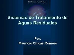 Por Mauricio Chicas Romero Sistemas de Tratamiento de