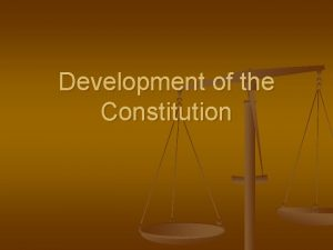 Development of the Constitution Something Must Be Done