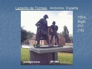Lazarillo de Tormes Annimo Espaa 1554 Siglo XVI