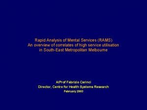 Rapid Analysis of Mental Services RAMS An overview