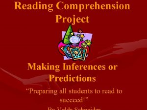 Reading Comprehension Project Making Inferences or Predictions Preparing