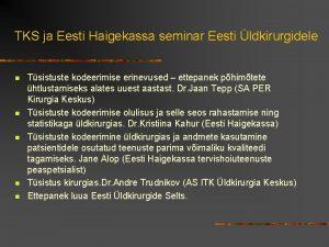 TKS ja Eesti Haigekassa seminar Eesti ldkirurgidele n
