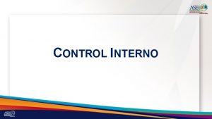 CONTROL INTERNO CONTENIDO Definicin de Control Interno Importancia