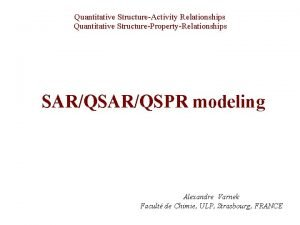Quantitative StructureActivity Relationships Quantitative StructurePropertyRelationships SARQSPR modeling Alexandre