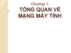 Chng 1 TNG QUAN V MNG MY TNH