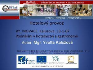 Hotelov provoz VYINOVACEKaluzova13 1 07 Podnikn v hotelnictv