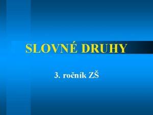 SLOVN DRUHY 3 ronk Z DRUHY ZVIERAT DRUHY