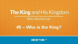 Mike Mazzalongo 8 Who is the King Jesus