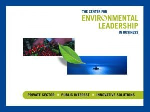 Vision of Engagement Environmentalists work with industry to