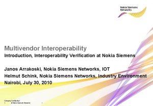 Multivendor Interoperability Introduction Interoperability Verification at Nokia Siemens