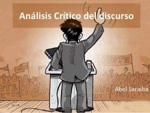 Anlisis Crtico del discurso Abel Saraiba Nociones bsicas