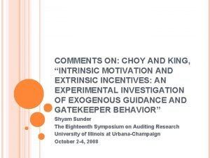 COMMENTS ON CHOY AND KING INTRINSIC MOTIVATION AND