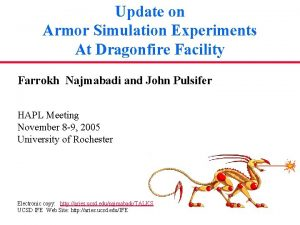 Update on Armor Simulation Experiments At Dragonfire Facility